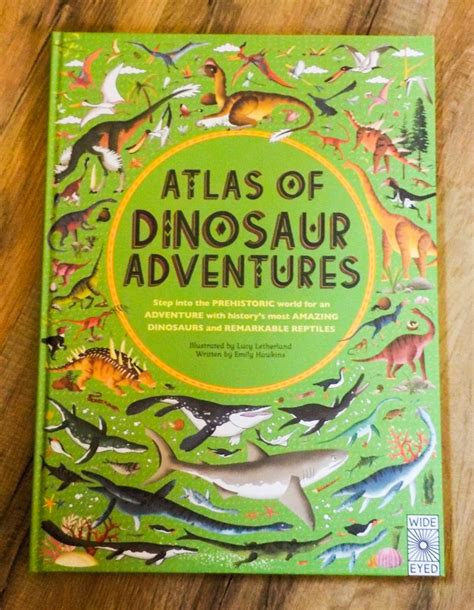 libro atlas of dinosaur adventures dazzle your dino lovers with this new book kellys thoughts on things