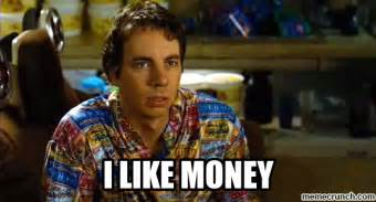 Idiocracy Meme - i like money
