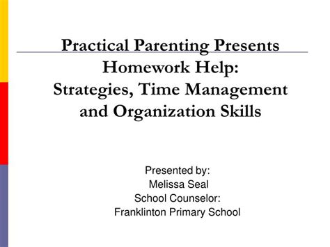 homework organization and planning skills ppt practical parenting presents homework help