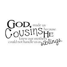 cousin  images cousin quotes  cousin family quotes