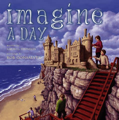 imagine books imagine a day book by l thomson rob gonsalves