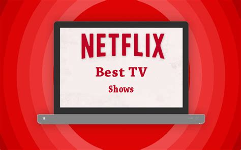 best on netflix best tv shows on netflix which you should not miss