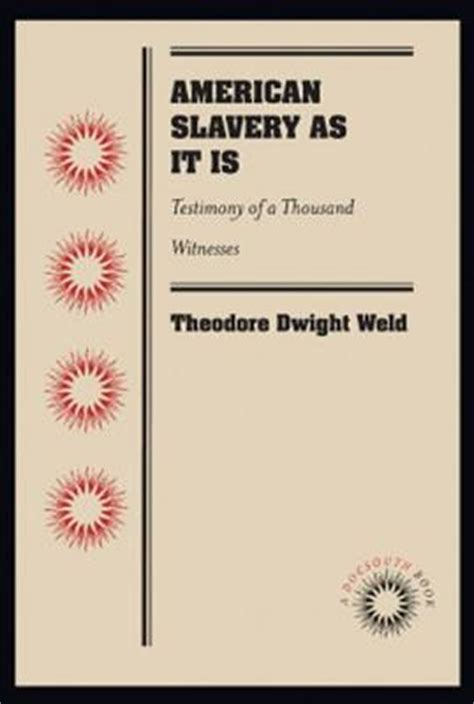 american slavery as it is selections from the testimony of a thousand witnesses dover thrift editions books american slavery as it is testimony of a thousand