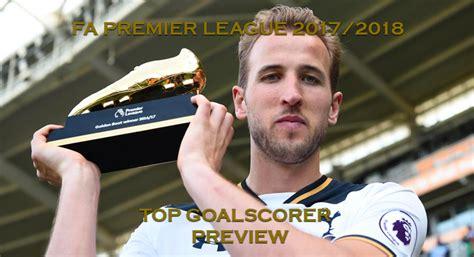 epl top scorer 2017 fa premier league 2017 2018 top goalscorer preview