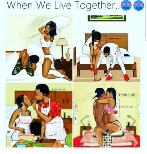 live together when we live together 2phre sh awt rphreshlawt meme on
