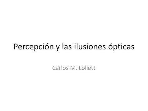 ilusiones opticas ppt 10min ilusiones opticas authorstream