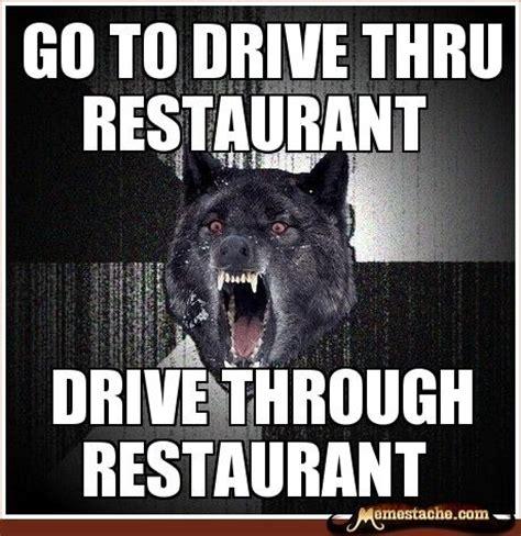 Crazy Wolf Meme - drive through restaurant funny meme funny memes