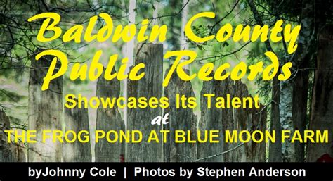 Baldwin County Property Records Baldwin County Records Showcase Its Talent At The