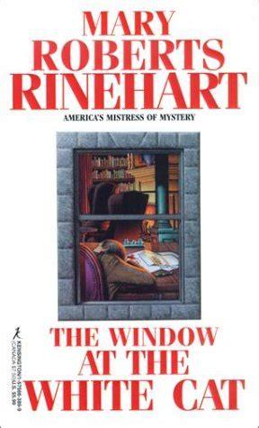 The Window At The White Cat the window at the white cat by rinehart