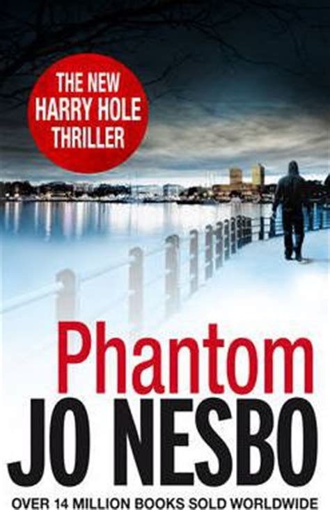 libro phantom harry hole 9 phantom a harry hole thriller oslo sequence 7 jo nesbo don bartlett 9780099570349