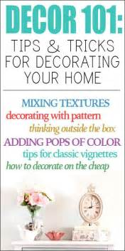 home design tips and tricks d 233 cor 101 tips tricks for decorating your home home