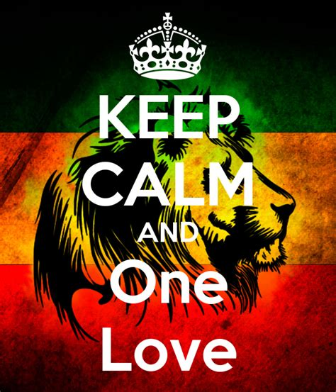 one love keep calm and one love poster one love keep calm o matic