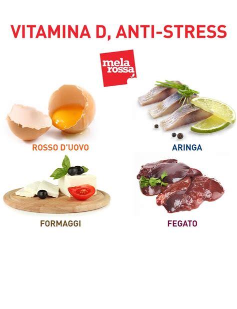alimenti contenenti vitamina d cibi antistress per ritrovare il buon umore a tavola