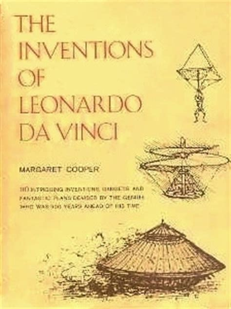 biography of leonardo da vinci and his inventions the inventions of leonardo da vinci by margaret cooper