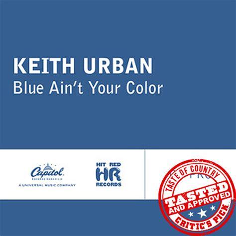 blue ain t your color toc s keith blue ain t your color