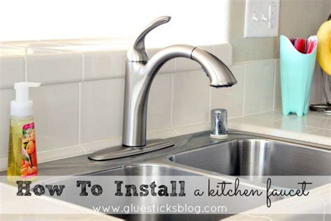 how to install kitchen sink faucet how to install a kitchen faucet gluesticks