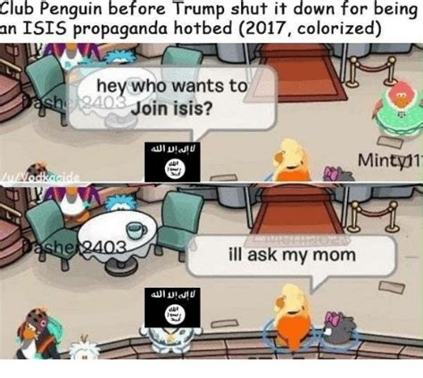 Club Penguin Memes - club penguin before trump shut it down for being an isis
