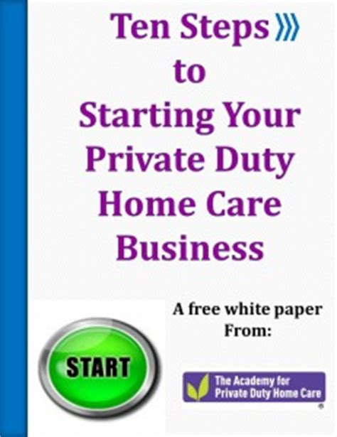ten steps to starting your duty home care business
