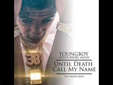 youngboy never broke again until death call my name nba youngboy i m a chion until death call my name