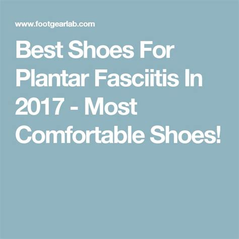 most comfortable shoes for plantar fasciitis 17 best ideas about plantar fasciitis on pinterest