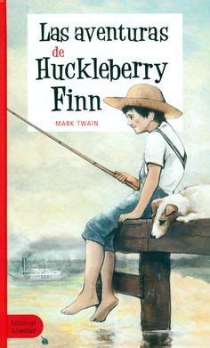 las aventuras de huk 1000 ideas about huckleberry finn on literature fahrenheit 451 and the scarlet letter