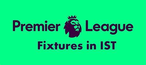 epl fixtures ist uefa chions league 2017 18 fixtures in ist indian
