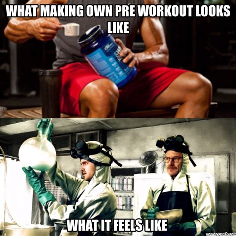 Workout Memes - what making own pre workout looks like
