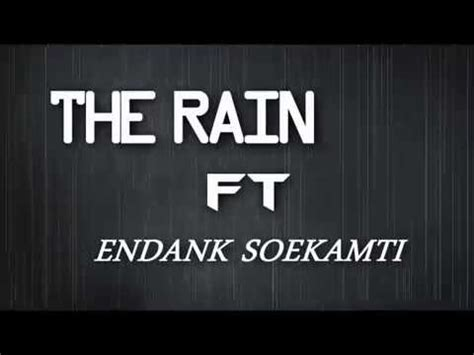 download lagu the rain feat endank soekamti terlatih video klip endank soekamti terlatih patah hati videolike