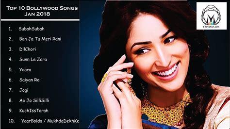 new hindi songs latest bollywood songs jukebox 2018 new and best hindi