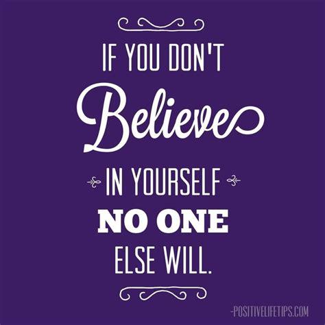believing in yourself quotes believe in yourself quote believing in yourself quotes