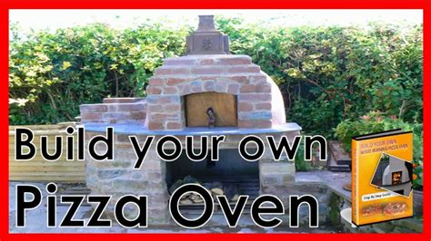 diy pizza oven plans learn how to build a pizza oven