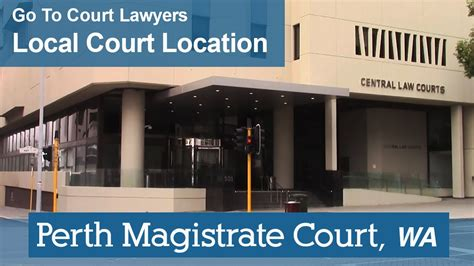 Goes To Court by Perth Magistrates Court Go To Court Lawyers Perth Wa