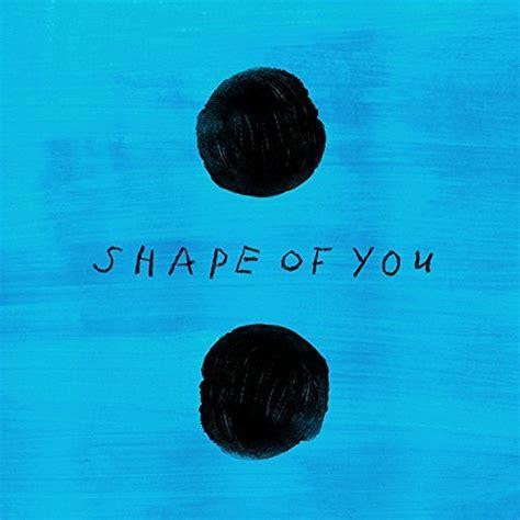download mp3 ed sheeran shape of you shape of you by ed sheeran on amazon music amazon com