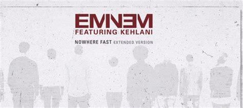 eminem nowhere fast lyrics eminem nowhere fast ft kehlani extended lyrics