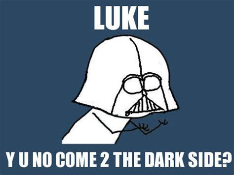 Meme Y U No - hilarious star wars memes smosh