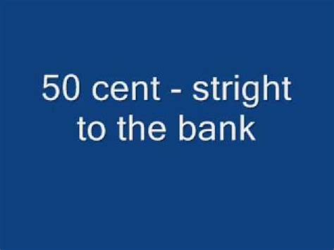 50 cent to the bank 50 cent to the bank instrumental