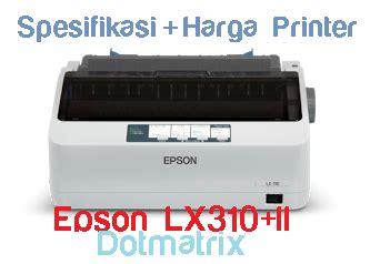 Harga Dot Matrix Epson printer epson lx310 ii dotmatrix spesifikasi dan harga