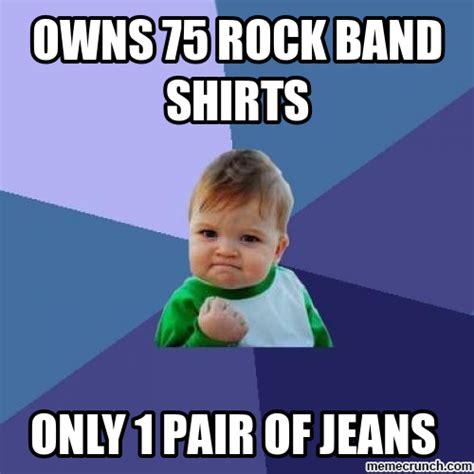 Rock Band Memes - owns 75 rock band shirts