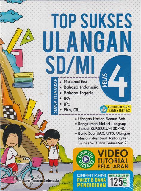 Buku Top Sukses Ulangan Kelas 3 Sd Mi Tim Guru Teladan Indonesia Hn buku kelas 4 sd mi tim guru mizanstore