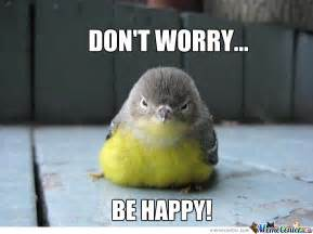 Wrrrry Meme - dont worry be happy by tkrymsky meme center