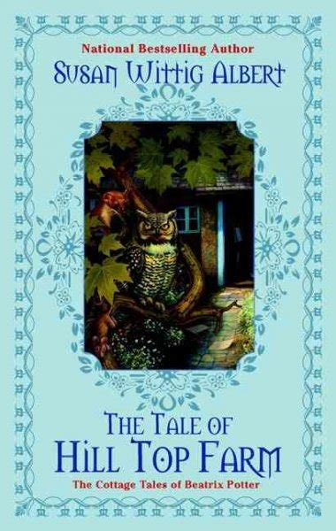 the tale of hill top farm by susan wittig albert