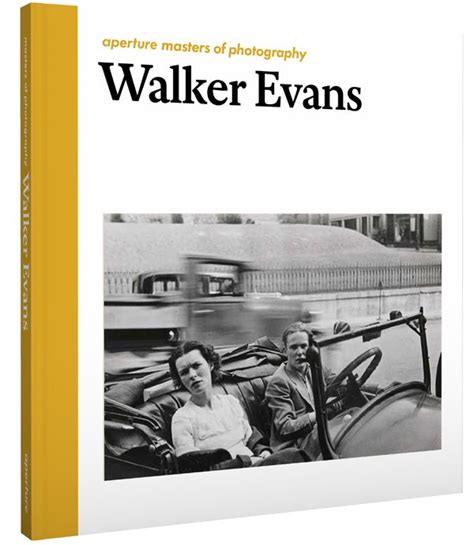 walker evans aperture masters 1597113433 aperture masters of photography series walker evans aperture foundation