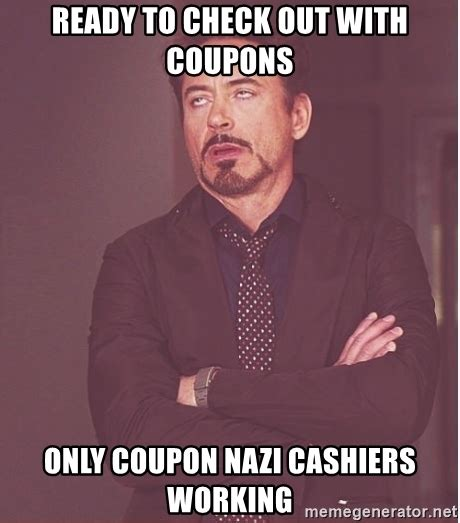 Coupon Meme - ready to check out with coupons only coupon nazi cashiers