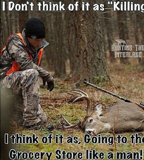 Funny Deer Hunting Memes - best 25 funny hunting quotes ideas on pinterest hunting