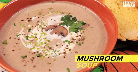 cara membuat makanan zupa zupa peminat makanan western wajib tahu cara membuat mushroom