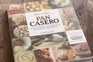 libro pan casero pan casero de iban yarza libro de recetas