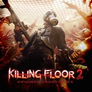 killing floor 2 original soundtrack музыка из игры
