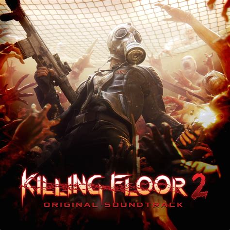 killing floor 2 original soundtrack музыка из игры