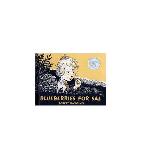 blueberries for sal robert mccloskey s blueberries for sal hardcover