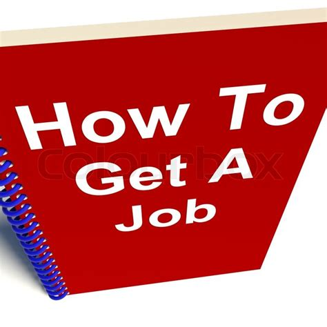 how to get how to get a job book stock photo colourbox